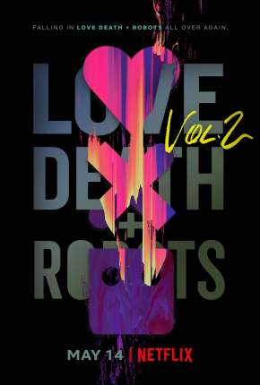 Love, Death e Robots - Amor, Morte e Robôs - 2ª Temporada via Torrent