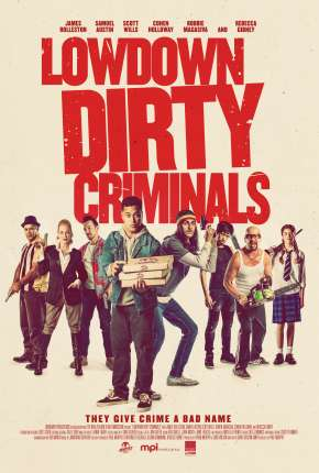 Lowdown Dirty Criminals - Legendado via Torrent