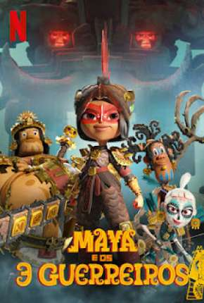 Maya e os 3 Guerreiros - 1ª Temporada Completa
