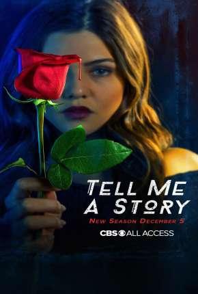 Me Conte Uma História - Tell Me a Story 2ª Temporada Completa