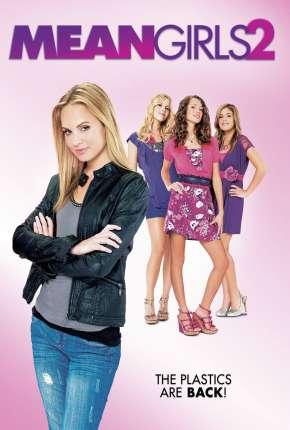 Meninas Malvadas 2 - Mean Girls 2