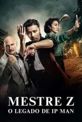Mestre Z - O Legado de Ip Man via Torrent