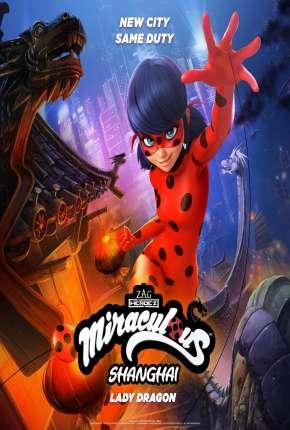 Filme Miraculous World - Xangai, A Lenda de LadyDragon Download