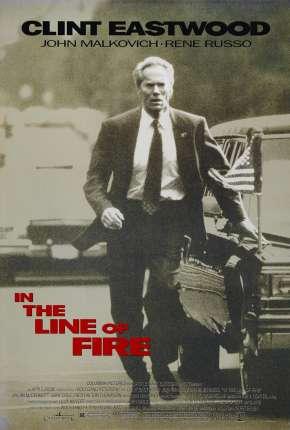 Na Linha De Fogo - In the Line of Fire