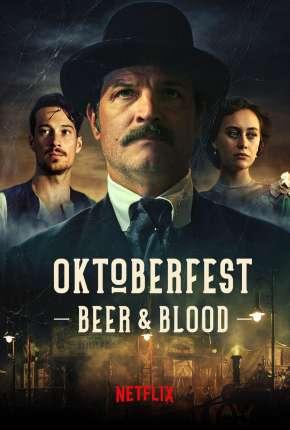 Oktoberfest - Sangue e Cerveja - 1ª Temporada Completa