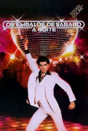 Os Embalos de Sábado à Noite - Saturday Night Fever via Torrent