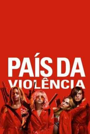 Filme País da Violência - Assassination Nation Download