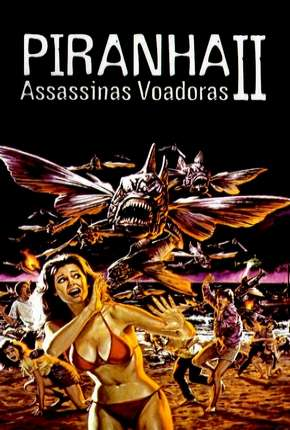 Piranhas 2 - Assassinas Voadoras via Torrent
