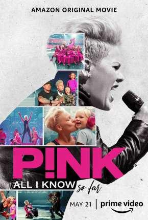 P!nk - All I Know So Far - Legendado