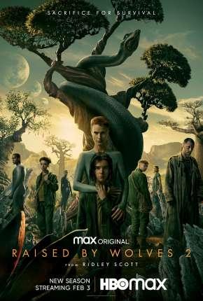 Raised by Wolves - 1ª Temporada Legendada