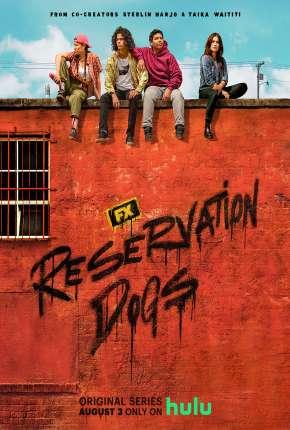 Capa Reservation Dogs - 1ª Temporada Legendada