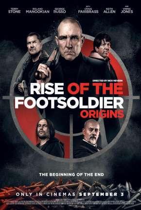 Filme Rise of the Footsoldier - Origins - CAM - Legendado Download
