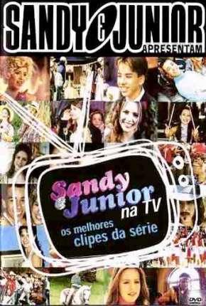 Sandy e Junior 1ª até 4ª Temporada