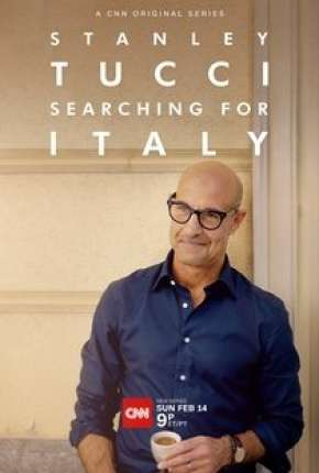 Poster Stanley Tucci - Searching for Italy - 1ª Temporada Completa Legendada