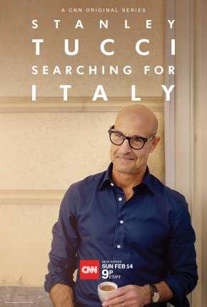 Stanley Tucci - Searching for Italy - 1ª Temporada Completa Legendada via Torrent