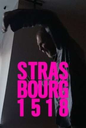 Filme Strasbourg 1518 - Legendado Download