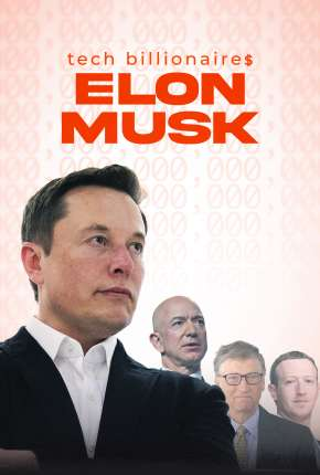 Tech Billionaires - Elon Musk - Legendado