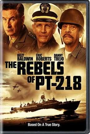 The Rebels of PT-218 - Legendado via Torrent