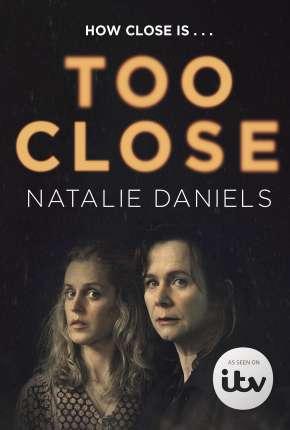 Série Too Close - 1ª Temporada Legendada Download