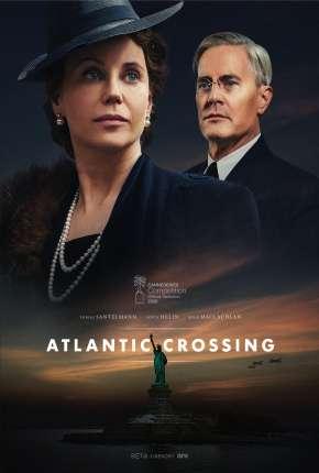 Travessia do Atlantico - Atlantic Crossing 1ª Temporada Completa Legendada