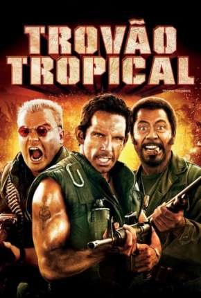 Trovão Tropical - Versão do Cinema via Torrent