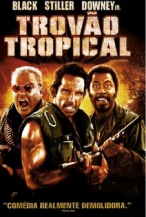 Trovão Tropical - Versão do Cinema - Tropic Thunder - Version Theatrical via Torrent