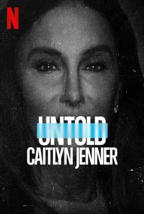 Filme Untold - Caitlyn Jenner - Legendado Torrent