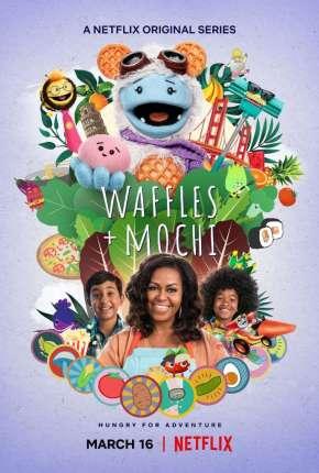 Waffles + Mochi - 1ª Temporada Completa