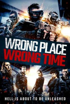 Filme Wrong Place, Wrong Time - Legendado Download