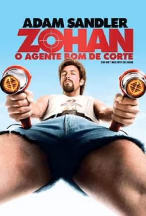 Filme Zohan - O Agente Bom de Corte - You Dont Mess with the Zohan Download